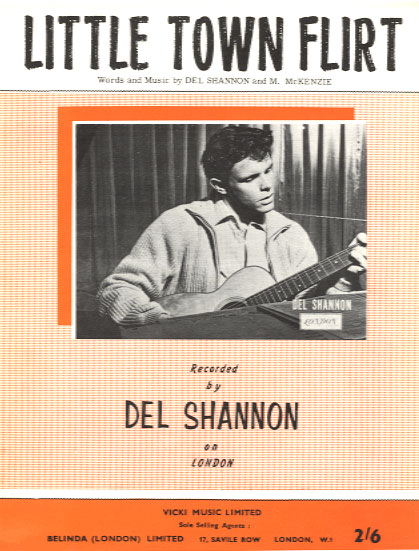 del shannon little town flirt By 1963, del shannon was back with a vengeance hooking up with big top staff writer, maron 'robert' mckenzie, little town flirt (#12) and two kind of teardrops (#50) were composed, among others, which returned shannon to the forefront internationally in pop music little town flirt, with it's striking guitar and.